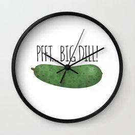 Pfft... Big Dill! Wall Clock