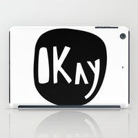 okay iPad Cases featuring Okay by ParthKothekar