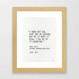 """I know not all that may be coming, but be it what it will, I'll go to it laughing."" Framed Art Print"