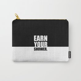 Earn your shower... Gym Motivational Quote Carry-All Pouch