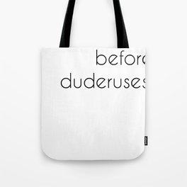 uteruses before duderuses, leslie knope- parks and recreation  Tote Bag