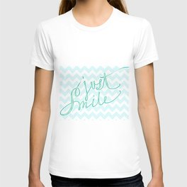 Just Smile - hand lettered calligraphy art print T-shirt