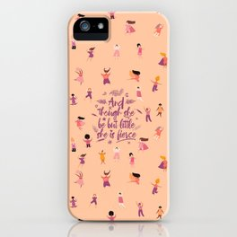 And though she be but little she is fierce - Girl Power (GP4) iPhone Case