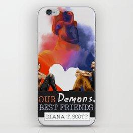 Our demons, best friends III iPhone Skin