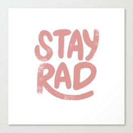 Stay Rad Vintage Pink Canvas Print