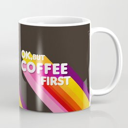 OK, but coffee first - retro typography Coffee Mug
