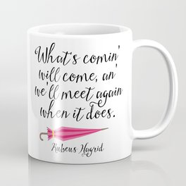 We'll Meet Again - Hagrid Quote Coffee Mug
