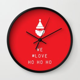 We #LOVE Ho Ho Ho! Wall Clock