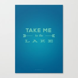 Take Me to the Lake Canvas Print
