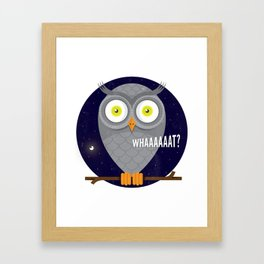 Whaaaat? Framed Art Print