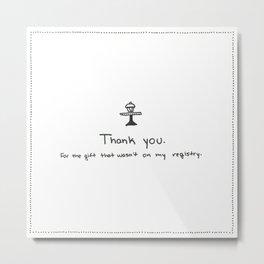 Passive Aggressive Greeting Card: Wedding Shower  Metal Print