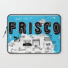 "San Francisco ""Don't Call It Frisco"" Map Laptop Sleeve"