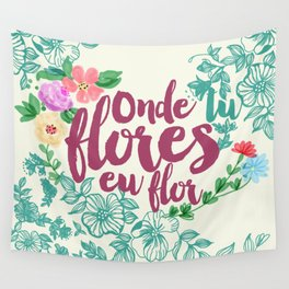 Onde tu flores Wall Tapestry