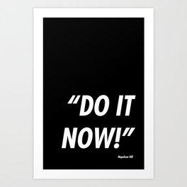 Do It Now Art Print
