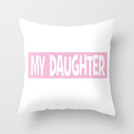 I Can't Keep Calm My Daughter is Getting Married Gift  Throw Pillow