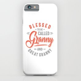Womens Blessed Granny and Great Granny iPhone Case
