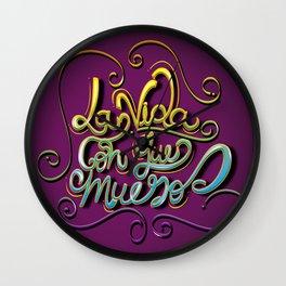 """""""La Vida Con Que Muero"""" Wall Clock"""