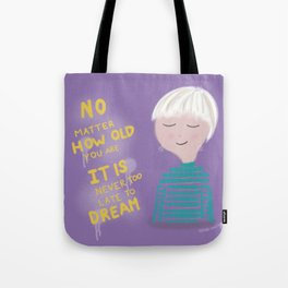 It is never too late Tote Bag