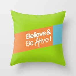 Believe & Be Alive! -V3Green- Throw Pillow