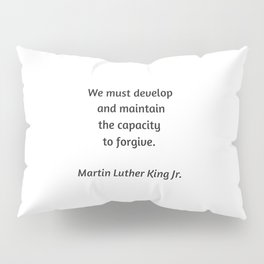 Martin Luther King Inspirational Quote -  Forgive Pillow Sham