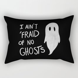 Ain't Afraid of No Ghosts Rectangular Pillow