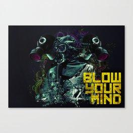 Blow Your Mind Canvas Print