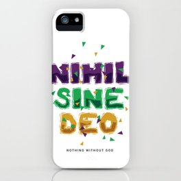 Nihil Sine Deo Latin Nothing Without God iPhone Case