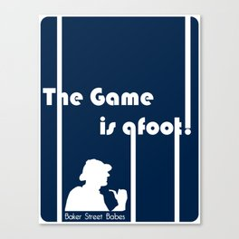Baker Street Babes: The Game is Afoot! Canvas Print
