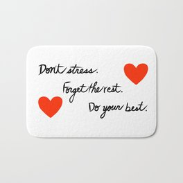 Don't Stress Forget the Rest Do Your Best Bath Mat