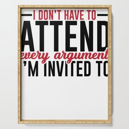 Don't attend Arguments_Bright Serving Tray
