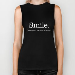 Smile (Because It's Not Right To Laugh.) Biker Tank