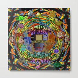 On Weekends We Take Those Crazy Turtles For A Walk Metal Print