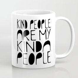 KIND PEOPLE ARE MY KINDA PEOPLE Handlettered quote typography Coffee Mug