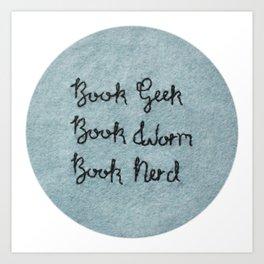 Book Geek Worm Nerd Art Print