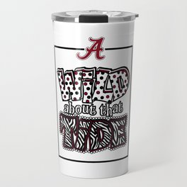 University of Alabama Crimson Tide Roll Tide Wild about that Tide Travel Mug