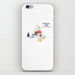 We're all here. Let's mingle! iPhone Skin