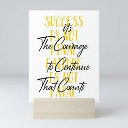 Success is not Final Mini Art Print