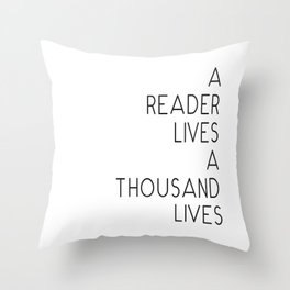 A reader lives a thousand lives quote Throw Pillow