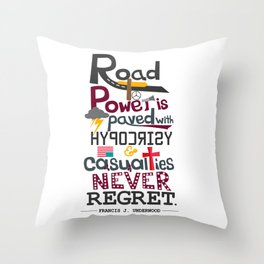 Road to Power is paved with Hypocrisy - House of Cards Throw Pillow