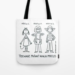 Ninja Myrtles Tote Bag