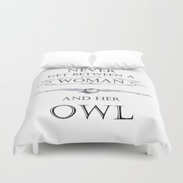 Never get between a woman and her owl Duvet Cover