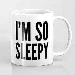 I'M SO SLEEPY Coffee Mug