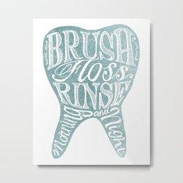 Brush Floss Rinse Repeat Metal Print