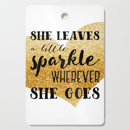 She Leaves a Little Sparkle Wherever She Goes Cutting Board