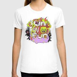 Fun Fun Fun T-shirt