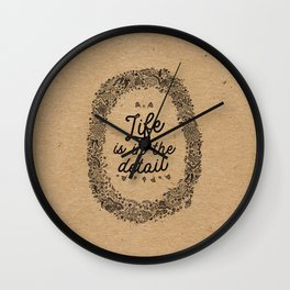 life is in the detail Wall Clock