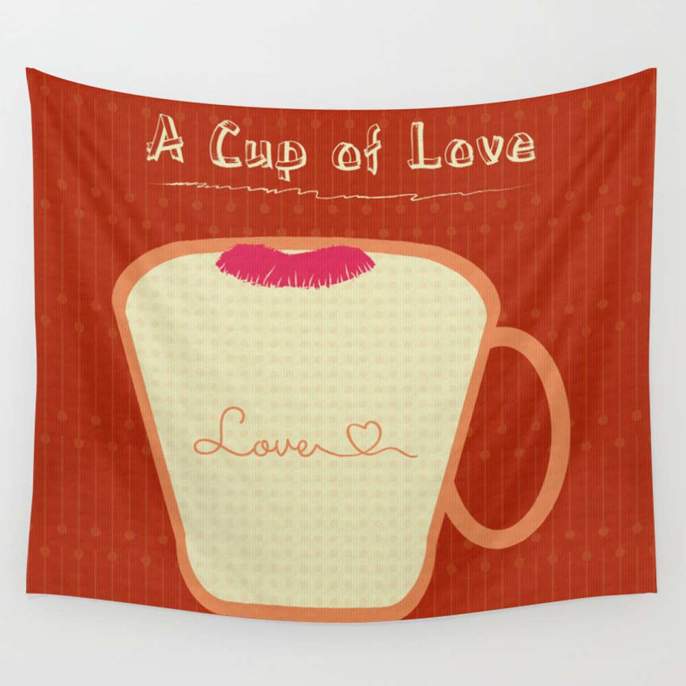 A Cup Of Love Wall Tapestry by Famenxt TPS1984581