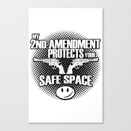 2nd Amendment Protects Safe Spaces Canvas Print
