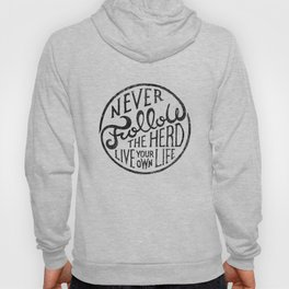 NEVER FOLLOW THE HERD Hoody