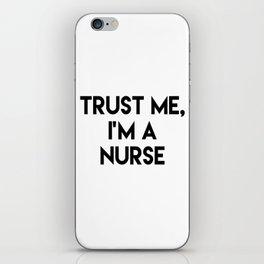 Trust me I'm a nurse iPhone Skin